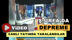Şanlıurfa'da Elazığ depremini canlı yayında yaşadılar