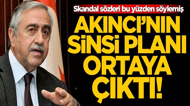 KKTC Başkanı Mustafa Akıncı'nın sinsi planı ortaya çıktı!