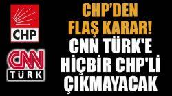 CHP, CNN Türk haber kanalına çıkmama kararı aldı
