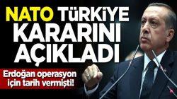 Cumhurbaşkanı Erdoğan operasyon için tarih vermişti! NATO kararını açıkladı