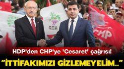 """HDP'den CHP'ye """"gizli ittifakımızı cesaretle ilan edelim"""" çağrısı geldi"""