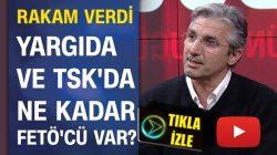 Nedim Şener, açıkladı TSK'da ve yargıda ne kadar FETÖ'cü var?