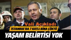 Vali Ali Yerlikaya, İstanbul Bahçelievler'de çöken binada yaşam belirtisi yok