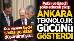 Dünya Basınınndan Putin ve Esed'i şoke edecek çıkış: Ankara teknolojik gücünü gösterdi