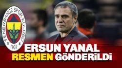 Fenerbahçe'de Ersun Yanal dönemi resmen sona erdi