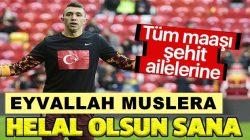 Galatasaray'lı Fernando Muslera,Tüm maaşı şehit ailelerine Bağışladı!