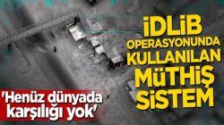 İdlib operasyonunda kullanılan müthiş sistem sadece Türkiye'de var