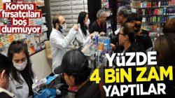 Koronavirüs, Türkiye'de çıkar çıkmaz fırsatçılar işbaşı yaptı