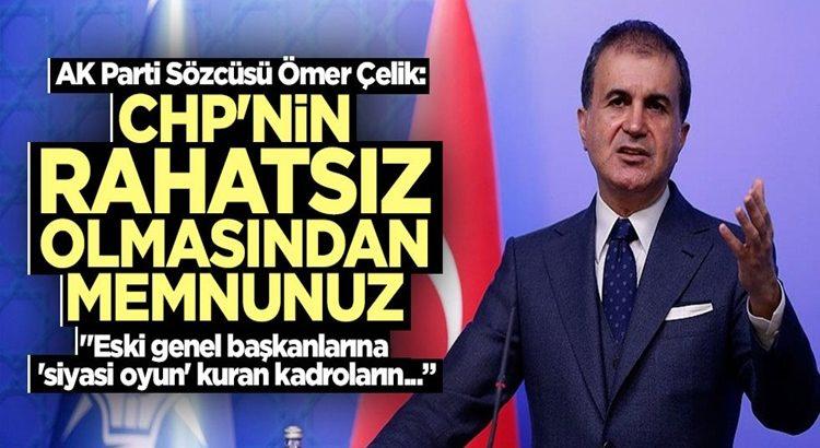 Ak Parti'den Ömer Çelik: CHP'nin rahatsız olmasından memnunuz