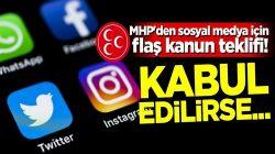 MHP'den sosyal medya için flaş kanun teklifi! Kabul edilirse