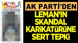 AK Parti'den Mahir Ünal'dan Leman'ın skandal karikatürüne sert tepki