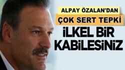 Alpay Özalan'dan CHP'ye sert tepki: İlkel bir kabilesiniz !