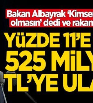 Bakan Beray Albayrak açıkladı: 525 milyar TL'ye ulaştı