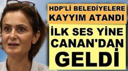 Canan Kaftancıoğlu HDP'li belediyelere kayyım atanması darbedir dedi