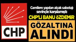 CHP'li Banu Özdemir Çav Bella'yı sevinçle karşılamıştı gözaltına alındı