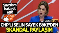 CHP'li Selin Sayek Böke Twitter'da skandal paylaşıma imza attı
