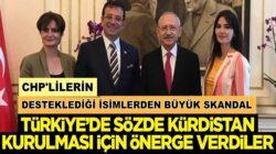 CHP'nin Desteklediği isimler Türkiye'de Kürdistan kurulmasını istediler