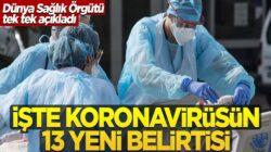 Dünya Sağlık Örgütü tek tek açıkladı! İşte koronavirüsün 13 yeni belirtisi