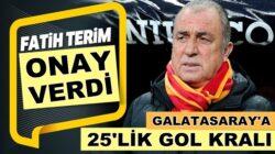 Fatih Terim transfere onay verdi Galatasaray'a 25'lik gol kralı geliyor!