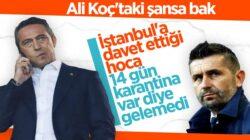 Fenerbahçe, Nenad Bjelica'yı istanbula davet etti Hoca Koronaya takıldı