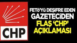 FETÖ'yü deşifre eden gazeteci Fazıl Duygun'dan flaş 'CHP' açıklaması