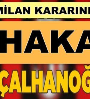 İtalyan Devi Milan'dan Hakan Çalhanoğlu'yla ilgili flaş karar