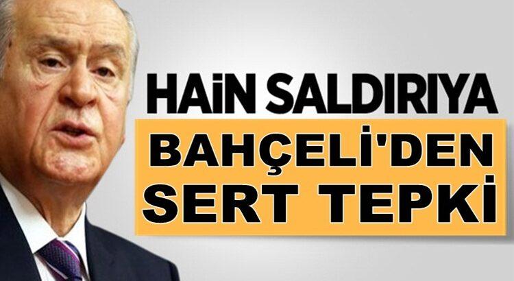 MHP Lideri Devlet Bahçeli'den hain saldırıya tepki geldi