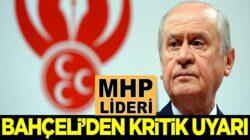 MHP Lideri Devlet Bahçeli'den kritik uyarı: Arkası önü çok iyi araştırılmalı