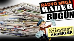 Radyo Mega'da Enson Haberler İnternethaber'leri Manşet Haberler