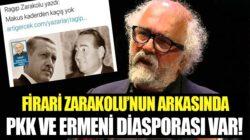 Ragıp Zarakolu'nun arkasında PKK ve Ermeni Diasporası çıktı
