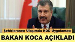 Sağlık Bakanı Fahrettin Koca açıkladı HES kodu ile seyahat kararı!