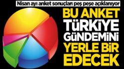 Son anket Türkiye gündemini yerle bir edecek sürpriz sonuçlar