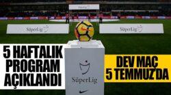 Süper Lig'de ertelenen 5 haftalık program açıklandı !