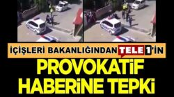 TELE1'in provokatif haberine İçişleri Bakanlığından tepki geldi