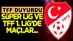 TFF Açıkladı Süper Lig ve TFF 1. Lig'de maçlar seyircisiz oynanacak