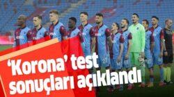 Trabzonspor kulübü koronavirüs test sonuçlarını açıkladı