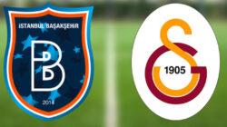 Başakşehir Galatasaray maçı ne zaman hangi kanalda?
