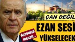 Devlet Bahçeli, Ayasofya'dan çan değil, ezan sesi yükselecek