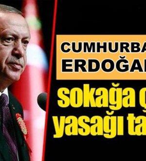 Erdoğan'dan Haftasonu , LGS ve YKS için sokağa çıkma yasağı talimatı