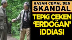 HDP Sevici T24 Yazarı Hasan Cemal'den skandal Erdoğan iddiaları