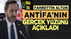 İletişim Başkanı Fahrettin Altun Antifa'nın gerçeklerini anlattı