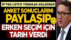 İP'li Lütfü Türkkan Anket açıkladı ve erken seçim için tarih verdi