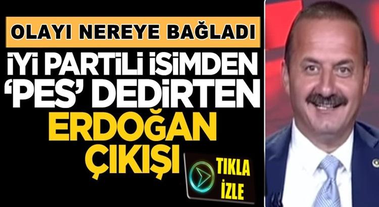 """İYİ Partili Yavuz Ağıralioğlu'ndan """"pes dedirten"""" Erdoğan çıkışı!"""