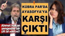 Kübra Par, Ayasofya'ya karşı! Ahmet Hakan yengesine yazı kaleme alırmı?