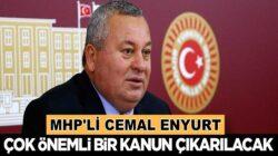 MHP Milletvekili Cemal Enginyurt: Çok önemli bir kanun çıkarılacak