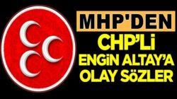 MHP'li Erkan Akçay'dan CHP'li Engin Altay'a olay sözler !