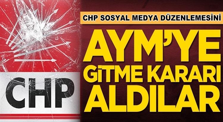 CHP sosyal medya düzenlemesin AYM'ye götürme kararı aldı