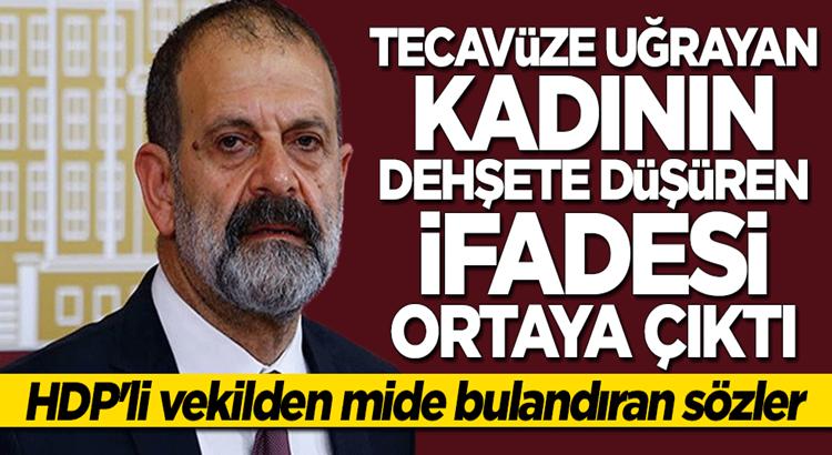 HDP'li Tuma Çelik'in tecavüz ettiği kadının ifadesi ortaya çıktı