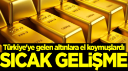İngiltere'den Skandal karar! Türkiye'ye gelen altınlara el koymuşlardı!