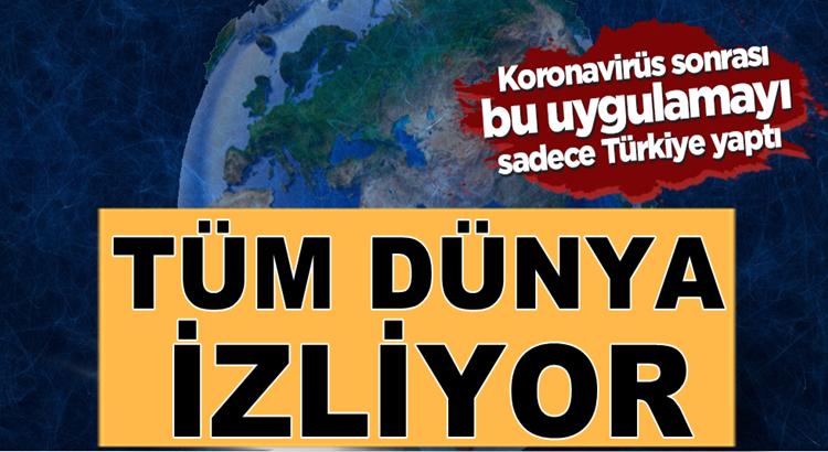 Koronavirüs sonrası bu uygulama sadece Türkiye'de Dünya izliyor
